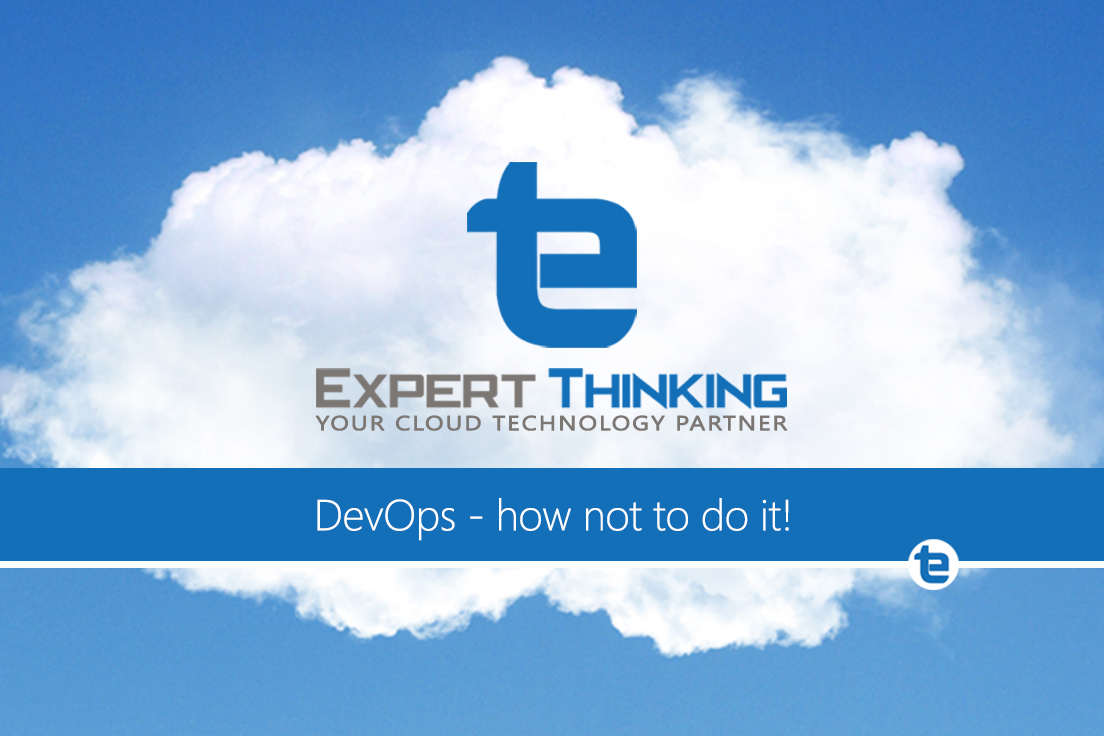 DevOps – how not to do it!