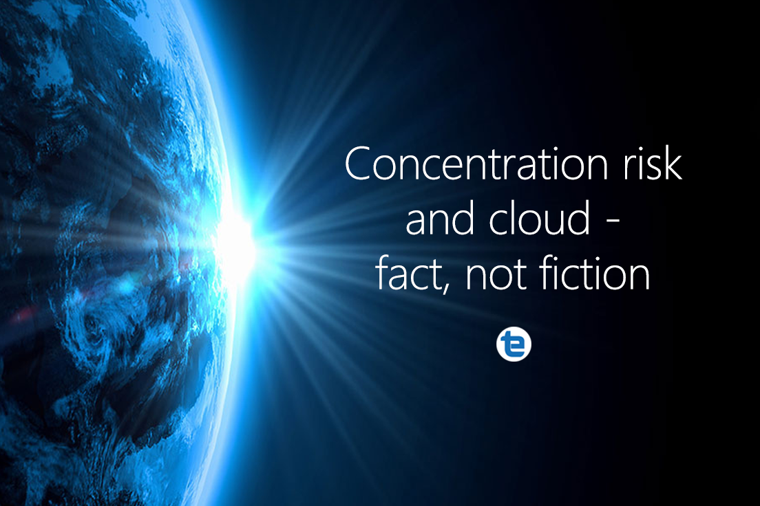 Concentration risk and cloud - fact, not fiction