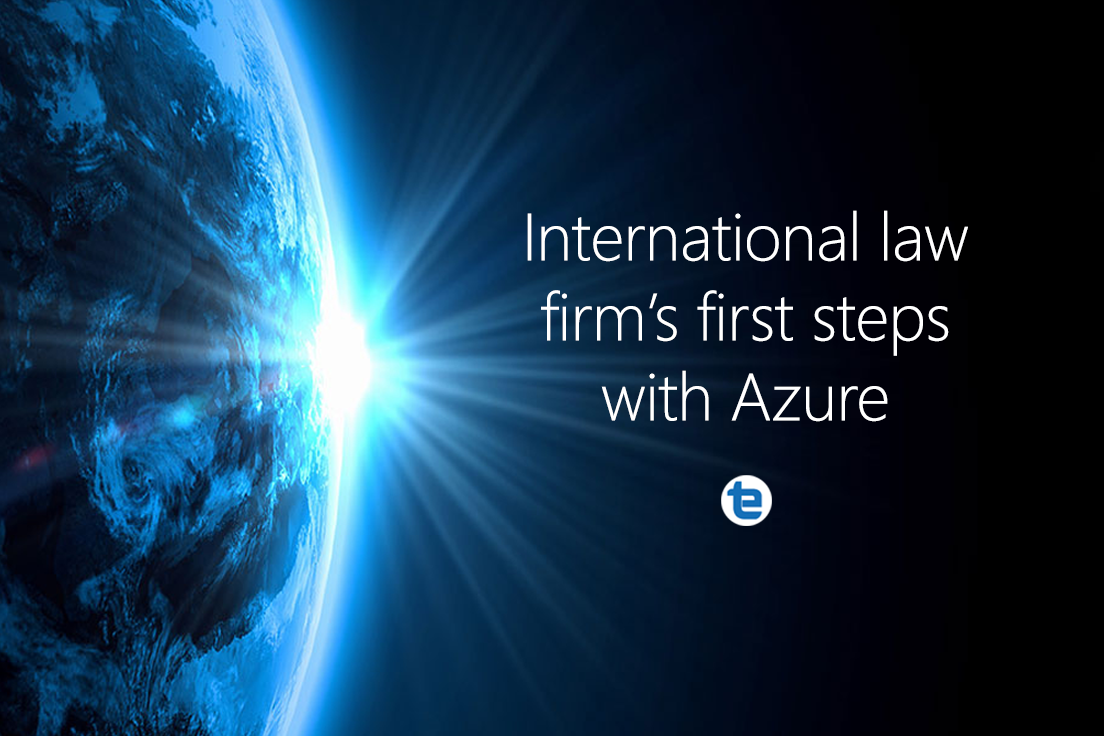Guiding an international law firm's first steps with Azure
