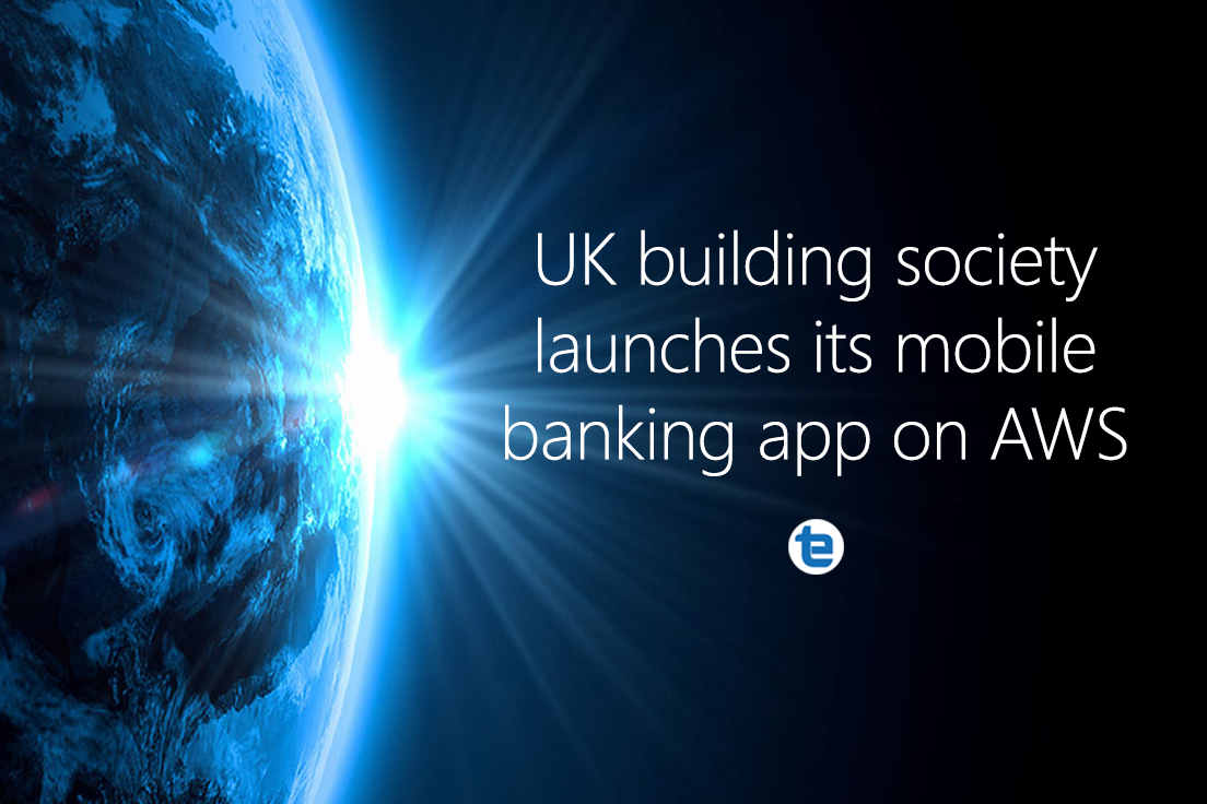 Leading UK building society launches its mobile banking app on AWS